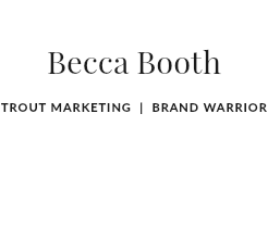 Becca Booth TROUT MARKETING | BRAND WARRIOR
